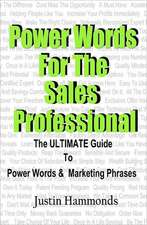 Power Words for the Sales Professional:  The Ultimate Guide to Power Words & Marketing Phrases
