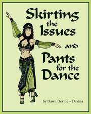 Skirting the Issues and Pants for the Dance:  A Home Spun Comic Strip Collection