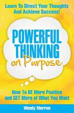 Powerful Thinking on Purpose
