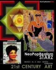 Neopoprealism Starz:  Erotica as a High Artistic Aspiration