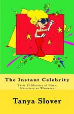 The Instant Celebrity
