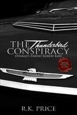 The Thunderbird Conspiracy:  50th Anniversary of JFK Murder