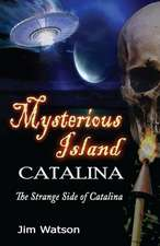 Mysterious Island:  The Strange Side of Catalina
