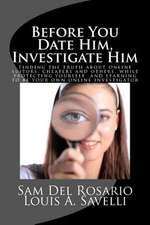 Before You Date Him, Investigate Him