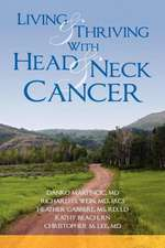 Living and Thriving with Head and Neck Cancer:  The Adoptive Parent's Guide to Ending the Worry about Weight, Picky Eating, Power Struggles and More
