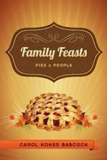 Family Feasts:  Pies and People