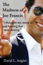 The Madness of Joe Francis