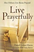 Live Prayerfully