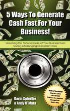 5 Ways to Generate Cash Fast for Your Business