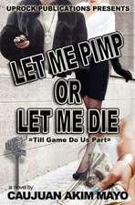 Let Me Pimp or Let Me Die