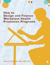 How to Design and Finance Workplace Health Promotion Programs