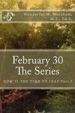 February 30 the Series
