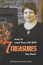 How to Lead Your Life with 7 Treasures You Own!