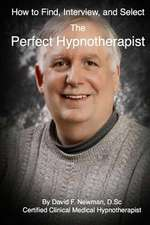 How to Find, Interview, and Select the Perfect Hypnotherapist