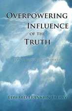 Overpowering Influence of the Truth