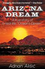 Arizona Dream:  A True Story of a Real-Life
