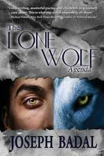 The Lone Wolf Agenda:  A Three Bridges Novel