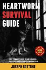Heartworm Survival Guide