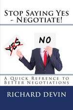 Stop Saying Yes - Negotiate!