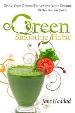 Green Smoothie Habit