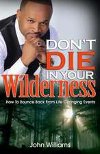 Don't Die in Your Wilderness