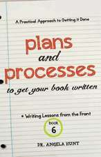 Plans and Processes to Get Your Book Written