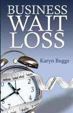 Business Wait Loss