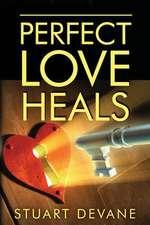 Perfect Love Heals