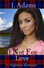 If Not for Love:  A Highland Romance