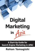 Digital Marketing in Asia:  A Start-Up Guide for Search Engine Marketing in Apac