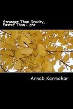 Stronger Than Gravity, Faster Than Light