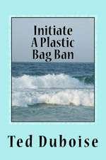 Initiate a Plastic Bag Ban