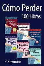 Como Perder 100 Libras - Grupo de 6 Libros