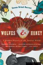 Wolves and Honey: A Hidden History of the Natural World