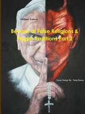 Beware of False Religions & Pagan Traditions Part 2