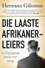 Die Laaste Afrikanerleiers:  ''N Opperste Toets Van Mag