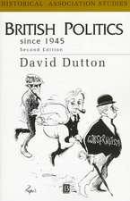 British Politics Since 1945: The Rise, Fall and Rebirth of Consensus