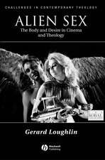 Alien Sex: The Body and Desire in Cinema and Theology