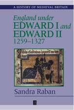 England Under Edward I and Edward II: 1259–1327