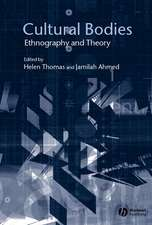 Cultural Bodies: Ethnography and Theory