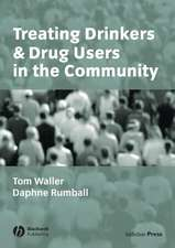 Treating Drinkers and Drug Users in the Community