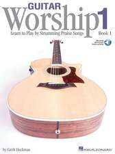 Guitar Worship - Method Book 1: Learn to Play by Strumming Praise Songs [With CD]