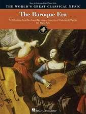 The Baroque Era - Easy to Intermediate Piano:  91 Selections from Keyboard Literature, Concertos, Oratorios and Operas