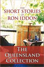 The Short Stories of Ron Iddon ... the Queensland Collection:  Channeled Words of Wisdom