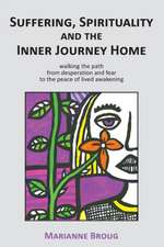 Suffering, Spirituality and the Inner Journey Home