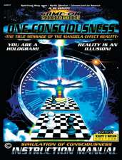 ONE CONSCIOUSNESS  (The True message of the Mandela effect reality)