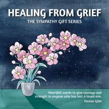 Healing From Grief: The Sympathy Gift Series