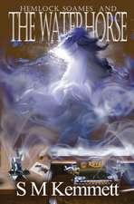 Hemlock Soames and the Waterhorse