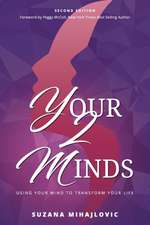 Your2Minds: Using Your Mind to Transform Your Life