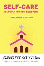Self-care is church for non-believers: The little book of happiness